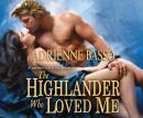 Highlander Who Loved Me, Adrienne Basso