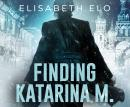 Finding Katarina M. Audiobook