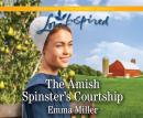 The Amish Spinster's Courtship Audiobook
