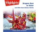 Dragons Race in the Water and Other Real Chinese Stories Audiobook