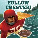 Follow Chester!: A College Football Team Fights Racism and Makes History, Gloria Respress-Churchwell