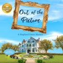 Out of the Picture: A Shepherd Sisters Mystery Audiobook