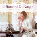 Diamond in the Rough, Jen Turano