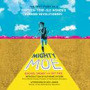 Mighty Moe: The True Story of a Thirteen-Year-Old Women's Running Revolutionary Audiobook
