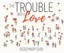 Trouble With Love, Rosemary Dun