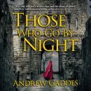 Those Who Go By Night, Andrew Gaddes