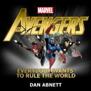 The Avengers: Everybody Wants to Rule the World Audiobook