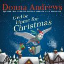Owl Be Home For Christmas, Donna Andrews