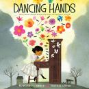 Dancing Hands: How Teresa Carreño Played the Piano for President Lincoln Audiobook