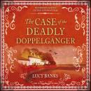 The Case of the Deadly Doppelganger Audiobook