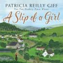 A Slip of a Girl Audiobook