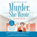 Murder, She Wrote: A Time for Murder Audiobook