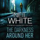 The Darkness Around Her Audiobook