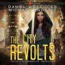 The City Revolts: Age Of Madness - A Kurtherian Gambit Series Audiobook