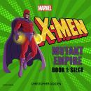 X-Men: Mutant Empire Book One: Siege Audiobook