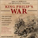 King Philip's War: The History and Legacy of America's Forgotten Conflict Audiobook
