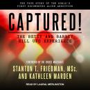 Captured! The Betty and Barney Hill UFO Experience: The True Story of the World's First Documented A Audiobook