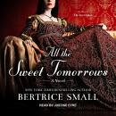 All the Sweet Tomorrows Audiobook