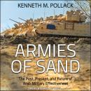Armies of Sand: The Past, Present, and Future of Arab Military Effectiveness, Kenneth M. Pollack