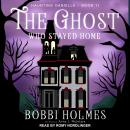 The Ghost Who Stayed Home Audiobook