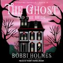 The Ghost and Bride Audiobook