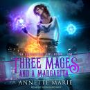 Three Mages and a Margarita, Annette Marie