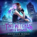 Two Witches and a Whiskey, Annette Marie