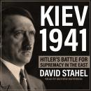 Kiev 1941: Hitler's Battle for Supremacy in the East Audiobook