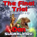 Final Trial, Dan Sugralinov