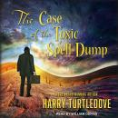 The Case of the Toxic Spell Dump Audiobook
