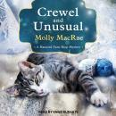 Crewel and Unusual: A Haunted Yarn Shop Mystery Audiobook