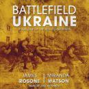 Battlefield Ukraine Audiobook