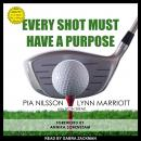 Every Shot Must Have a Purpose: How GOLF54 Can Make You a Better Player, Lynn Marriott, Pia Nilsson