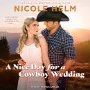 A Nice Day for a Cowboy Wedding Audiobook