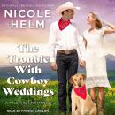The Trouble With Cowboy Weddings Audiobook