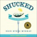 Shucked: Life on a New England Oyster Farm Audiobook