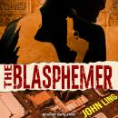 The Blasphemer: A Raines and Shaw Thriller Audiobook