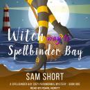 Witch Way To Spellbinder Bay Audiobook