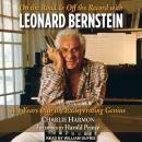 On the Road and Off the Record with Leonard Bernstein: My Years with the Exasperating Genius Audiobook