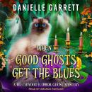 When Good Ghosts Get the Blues Audiobook