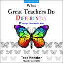 What Great Teachers Do Differently: 17 Things That Matter Most, Second Edition Audiobook