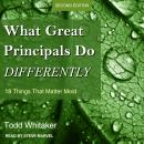 What Great Principals Do Differently: 18 Things That Matter Most, Second Edition Audiobook