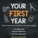 Your First Year: How to Survive and Thrive as a New Teacher Audiobook