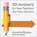 101 Answers for New Teachers and Their Mentors: Effective Teaching Tips for Daily Classroom Use, Third Edition, Annette Breaux
