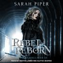 Rebel Reborn: A Reverse Harem Paranormal Romance Audiobook