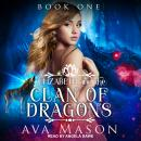 Elizabeth and the Clan of Dragons: A Reverse Harem Paranormal Romance Audiobook