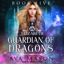 Elizabeth, Guardian of Dragons: A Reverse Harem Paranormal Romance Audiobook