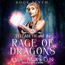 Elizabeth and the Rage of Dragons: A Reverse Harem Paranormal Romance Audiobook