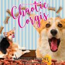 Chaotic Corgis Audiobook