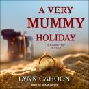 A Very Mummy Holiday Audiobook